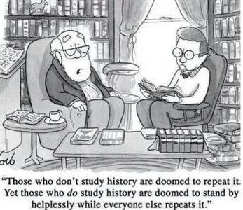 Perhaps It's Best Not to Study History