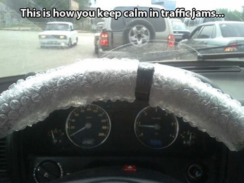 monday thru friday,steering wheel,commute,bubble wrap,driving,traffic,g rated