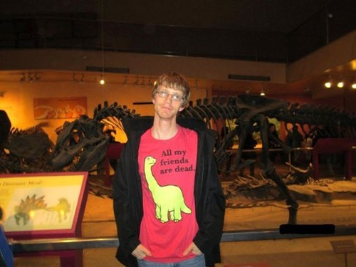 poorly dressed,t shirts,dinosaurs,museum,g rated