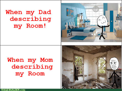 cleaning,dad,bedroom,Okay,mom