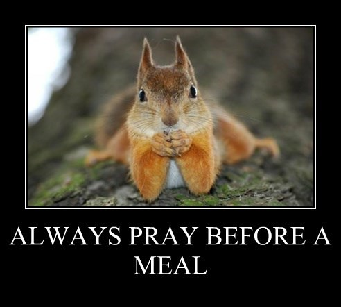 ALWAYS PRAY BEFORE A MEAL