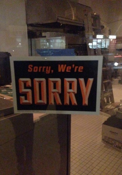 monday thru friday,sign,sorry