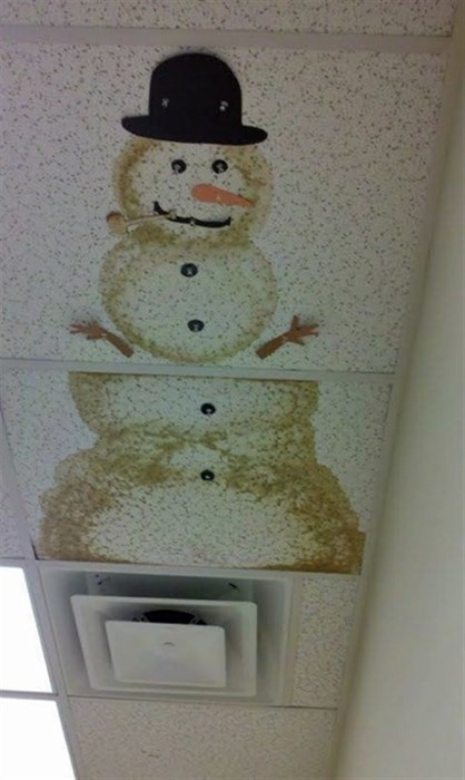 monday thru friday,ceiling,stain,there I fixed it,snowman,g rated