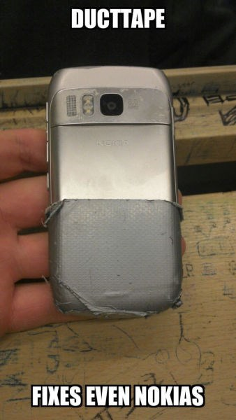 nokia,phone,duct tape,there I fixed it