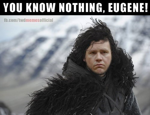you know nothing,Jon Snow,eugene,The Walking Dead