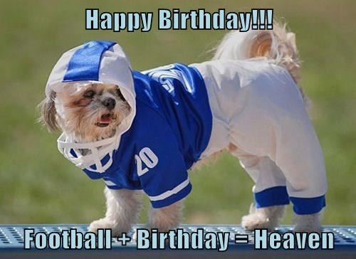 Happy Birthday!!!  Football + Birthday = Heaven