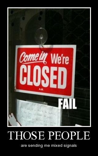 sign,weife,closed,mixed signals,funny