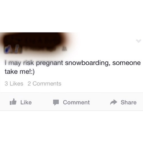bad idea,snowboarding,parenting,pregnant