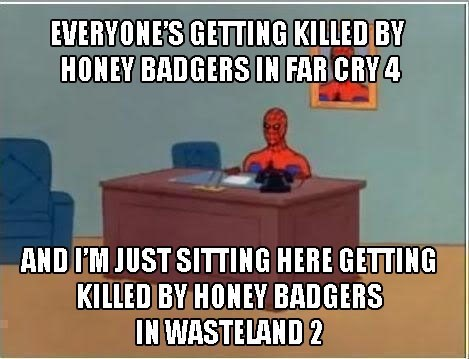 wasteland 2 Memes badgers far cry 4 - 8384681472