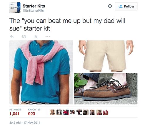 "Clothing - Starter Kits Follow Starter @itsStarterKits The ""you can beat me up but my dad will sue"" starter kit RETWEETS FAVORITES 1,041 923 8:42 AM 17 Nov 2014"