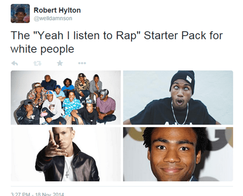 "Facial expression - Robert Hylton @welldamnson The ""Yeah I listen to Rap"" Starter Pack for white people 3:27 PM- 18 Nov 2014"