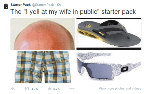 "Footwear - Starter Pack @Starters Pack 5h The ""I yell at my wife in public"" starter pack 6.7K View more photos and videos 14.7K"