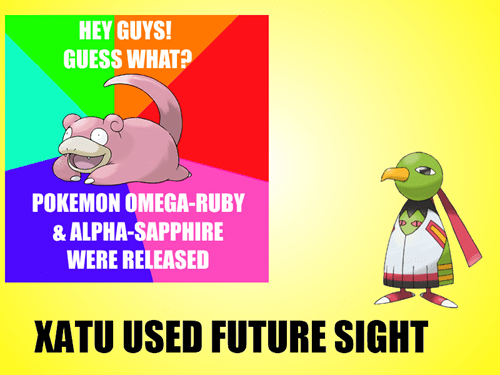 ORAS xatu future sight Memes slowpoke - 8385438208