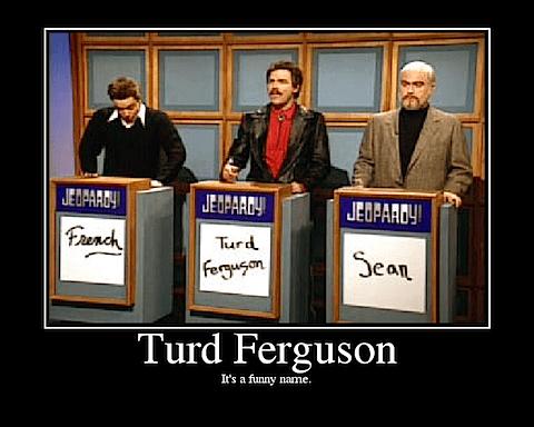 turd ferguson wtf missouri funny - 8386261504