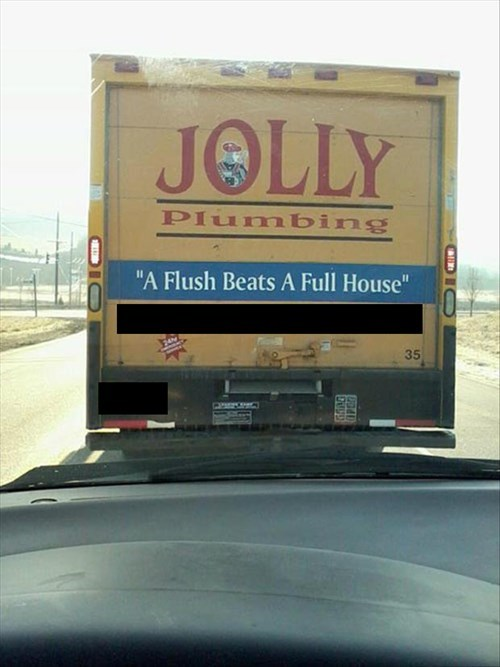 monday thru friday,plumbing,puns,slogan,truck,poker