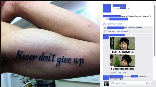 grammar facepalm tattoos Ugliest Tattoos failbook - 8391385600