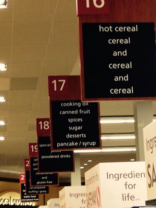 monday thru friday,sign,cereal,grocery store,repetition