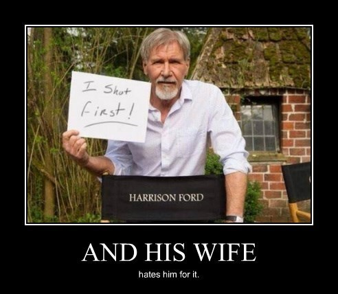 star wars,wife,funny,Harrison Ford