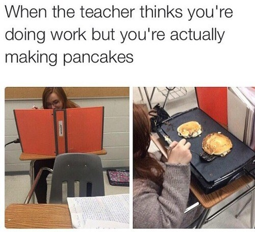 trolling,teachers,pancakes