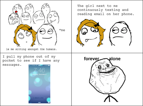 forever alone,text,phone