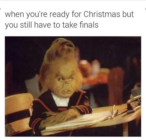 christmas,finals,grinch,funny,exams