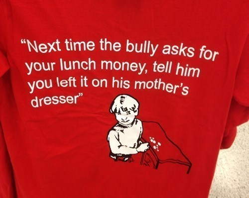 fashion,bullies,t shirts,school,shirts