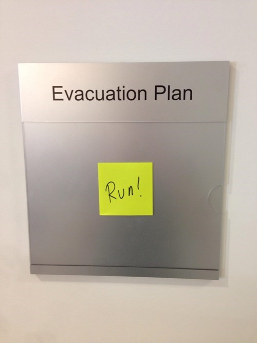 evacuation,post it,monday thru friday,run,sign,g rated