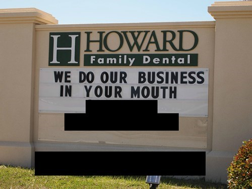 monday thru friday sign dentist if you know what i mean g rated