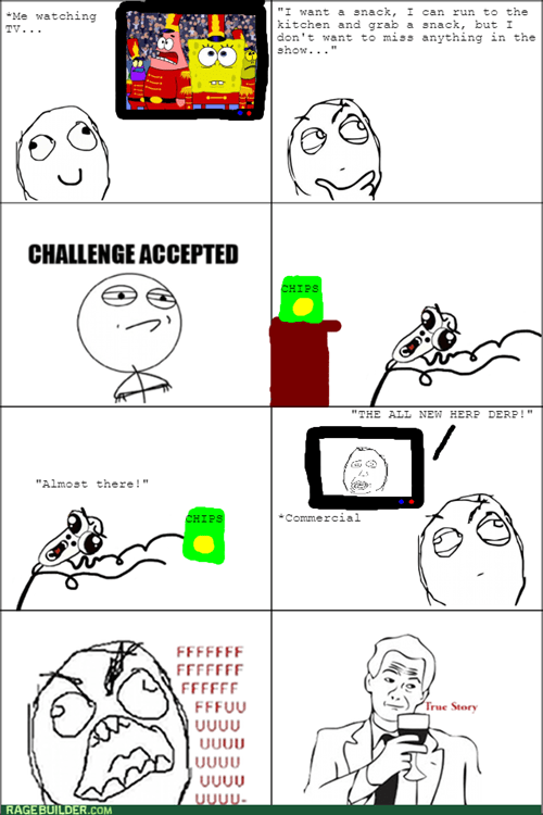 rage,snack,Challenge Accepted,TV
