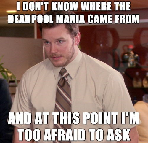 chris pratt deadpool andy dwyer afraid to ask - 8404320000