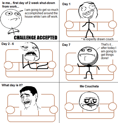 Challenge Accepted me gust work couch vacation