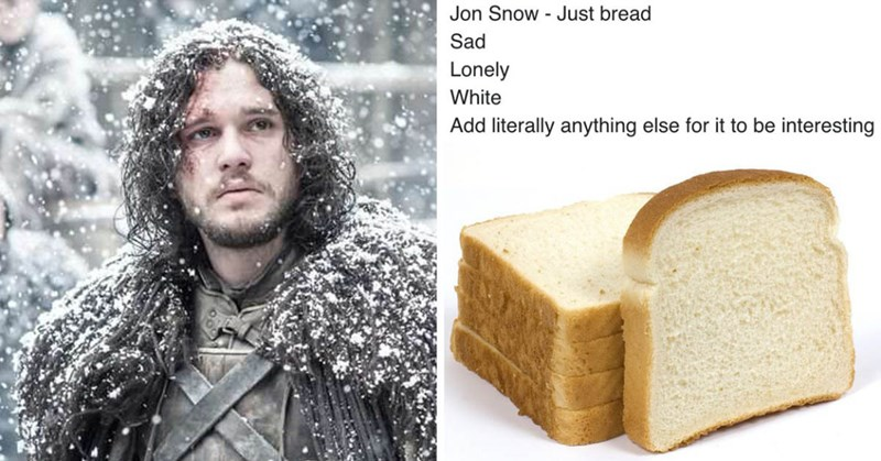 Jon Snow as a sandwich