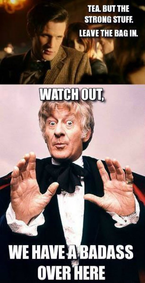 3rd doctor,11th Doctor,look out,tea