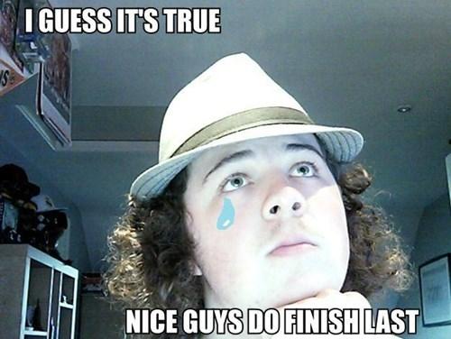 nice guys,fedoras,nice guys finish last