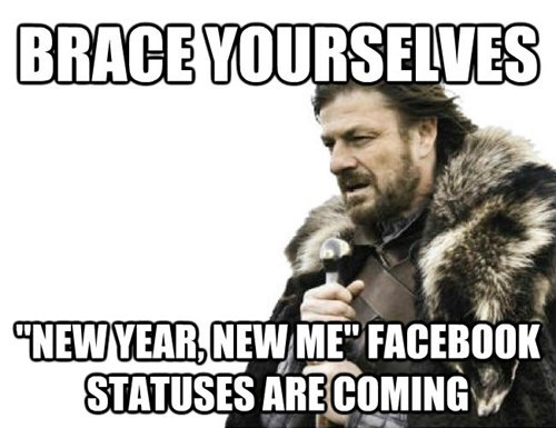 new years brace yourselves facebook g rated - 8415432960