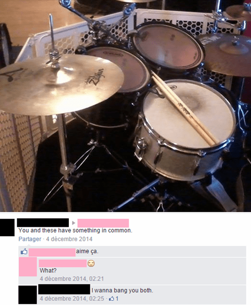 wtf,TMI,facebook,drums,dating