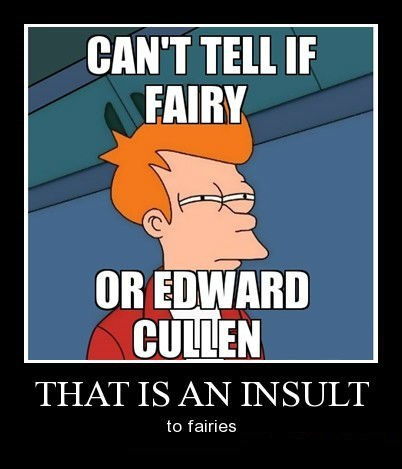edward cullen fairies insult funny - 8421824000