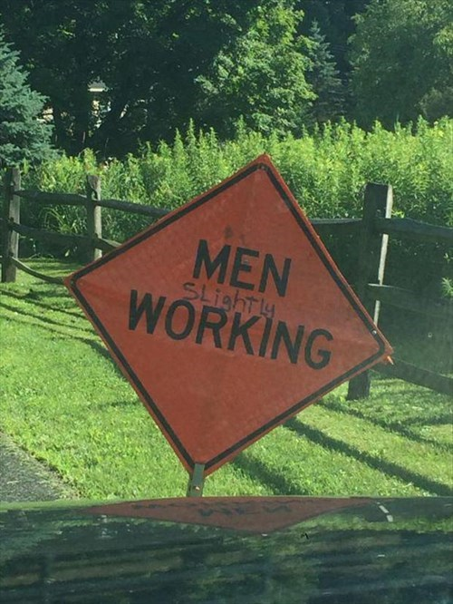 monday thru friday,honest,sign,road work