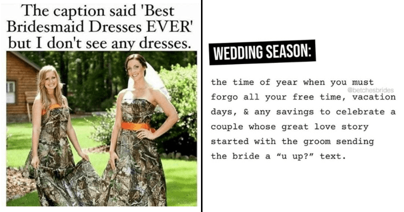 Funny memes about weddings, bridesmaids, wedding parties, getting married, wedding photos.