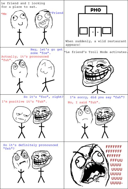pho,trolling,rage,Pronunciation