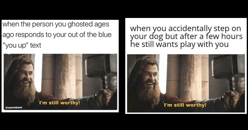 "Funny ""I'm still worthy"" memes featuring Thor (played by Chris Hemsworth) in AVengers: Endgame."