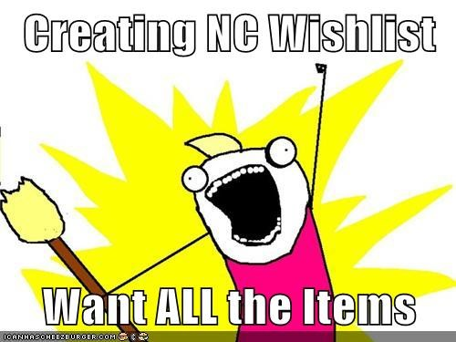 Creating NC Wishlist  Want ALL the Items