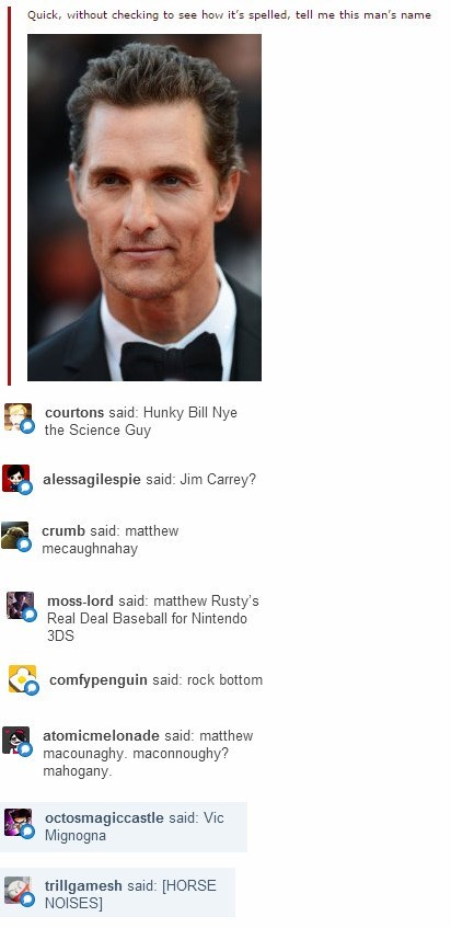 matthew mcconaughey,tumblr,see spelled it correctly there,celeb