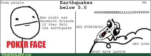 scary poker face earthquake