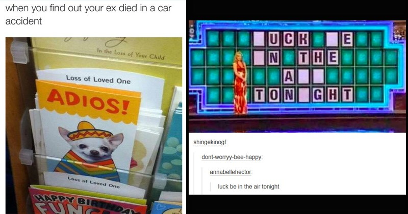 offensive memes about adios card to a dead ex and weird wheel of fortune game | find out ex died ca accident Loas Child Loss Loved One ADIOS! Loss Loved One BARPY BIRTMDA FUN | UCK E N GHT TON shingekinogf. dont-worry-bee-happy: annabellehector luck be air tonight LLI