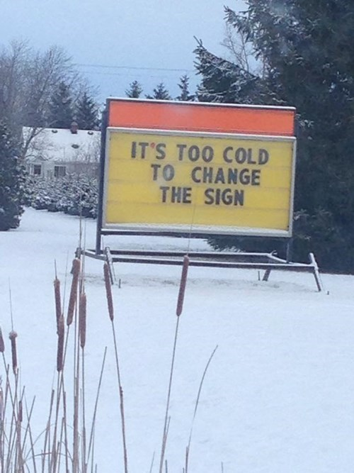 monday thru friday,sign,lazy,cold,winter,funny