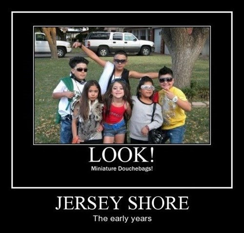 jersey shore douchebags funny - 8435289856