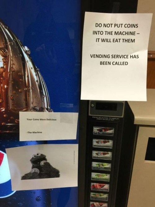 monday thru friday,sign,Cookie Monster,vending machine,broken