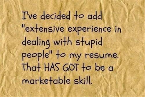monday thru friday skills stupid people resume - 8438535680