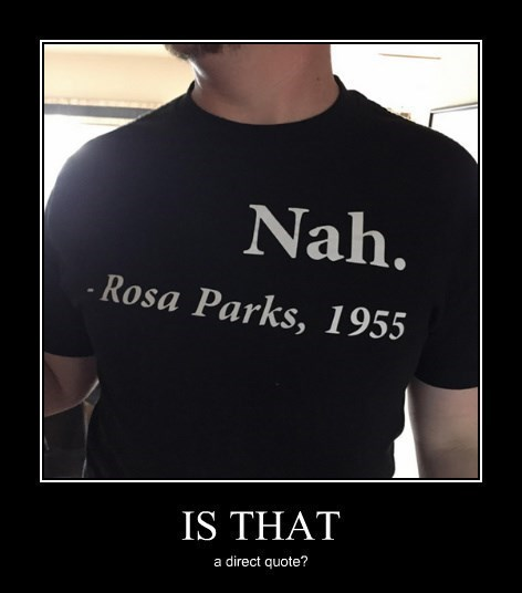 nah rosa parks chill quote - 8440231424